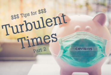 Tips for Turbulant Times Part 2